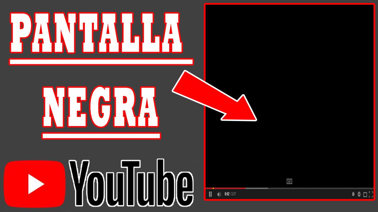 Pantalla Negra en Youtube - Solución