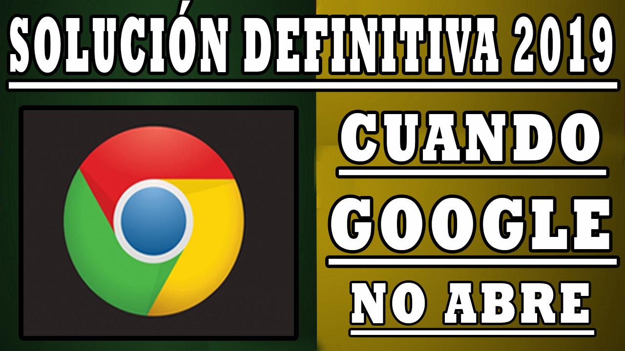 Google Chrome no abre   Solución Rápida
